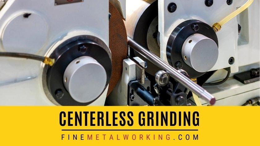Centerless Grinding explained