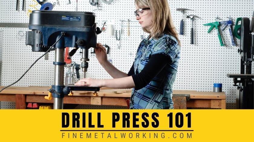 Drill Press 101