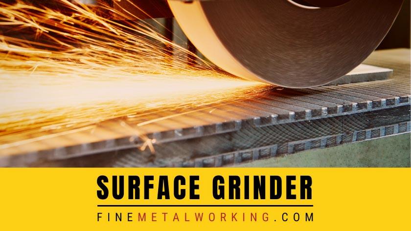 Surface Grinders 101